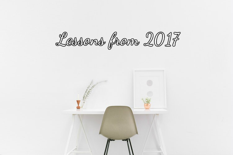 minimalism, life lessons, lessons of 2017, 2017 wrap up, lifestyle, personal, personal growth, self-help, growth
