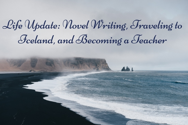 lifestyle blog, writing a book, writing a novel, minimalism, minimal living, becoming a teacher, becoming and english teacher, mindfulness, personal development, travel, traveling to iceland