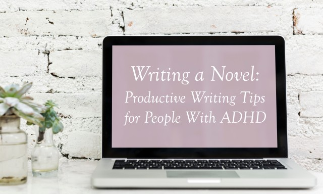 productivewritingtipsforpeoplewithadhd